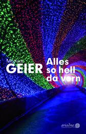 "Buchtipp: Monika Geier ""Alles so hell da vorn"""