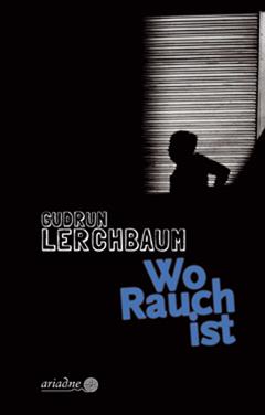 """Buchtipp: """"Wo Rauch ist"""" von Gudrun Lerchbaum"""